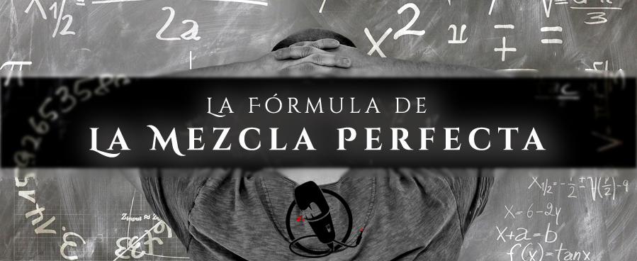 Mezcla y mastering comprenderlo , la fórmula de LA MEZCLA PERFECTA